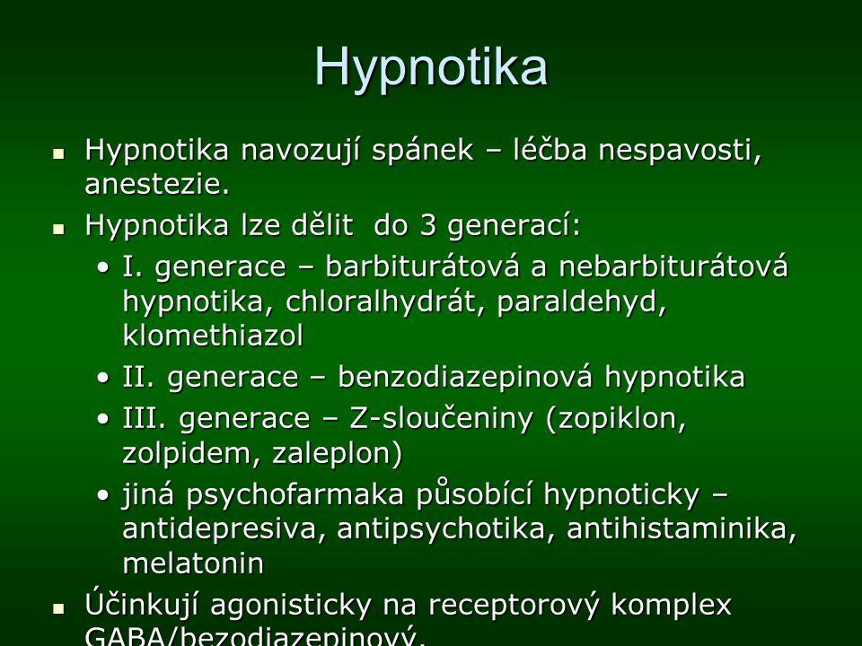 Hypnotika Hypnotika navozují spánek – léčba nespavosti, anestezie. Hypnotika navozují spánek – léčba nespavosti, anestezie. Hypnotika lze dělit do 3 g