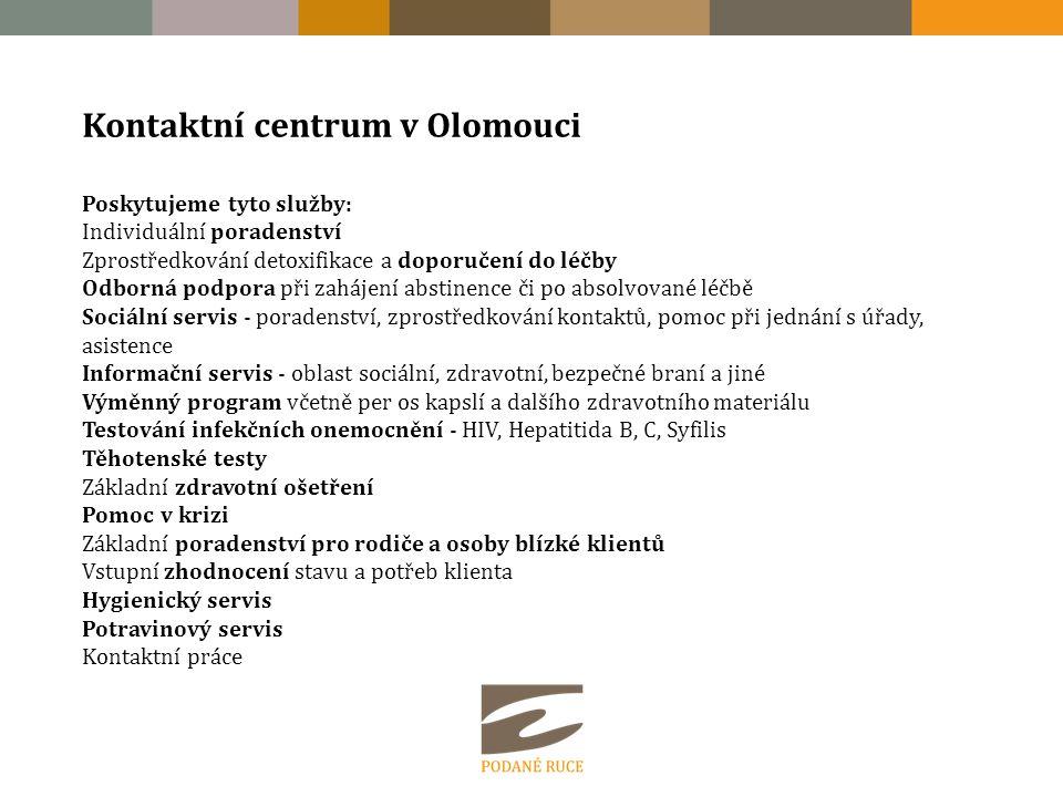 Kontaktní centrum v Olomouci Poskytujeme tyto služby: Individuální poradenství Zprostředkování detoxifikace a doporučení do léčby Odborná podpora při