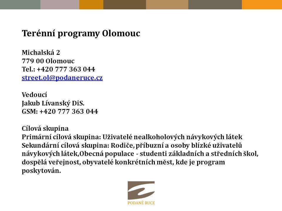 Terénní programy Olomouc Michalská 2 779 00 Olomouc Tel.: +420 777 363 044 street.ol@podaneruce.cz street.ol@podaneruce.cz Vedoucí Jakub Lívanský DiS.