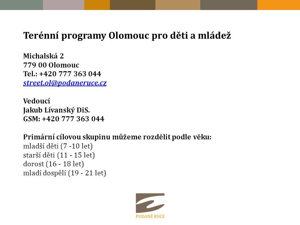 Terénní programy Olomouc pro děti a mládež Michalská 2 779 00 Olomouc Tel.: +420 777 363 044 street.ol@podaneruce.cz street.ol@podaneruce.cz Vedoucí Jakub Lívanský DiS.