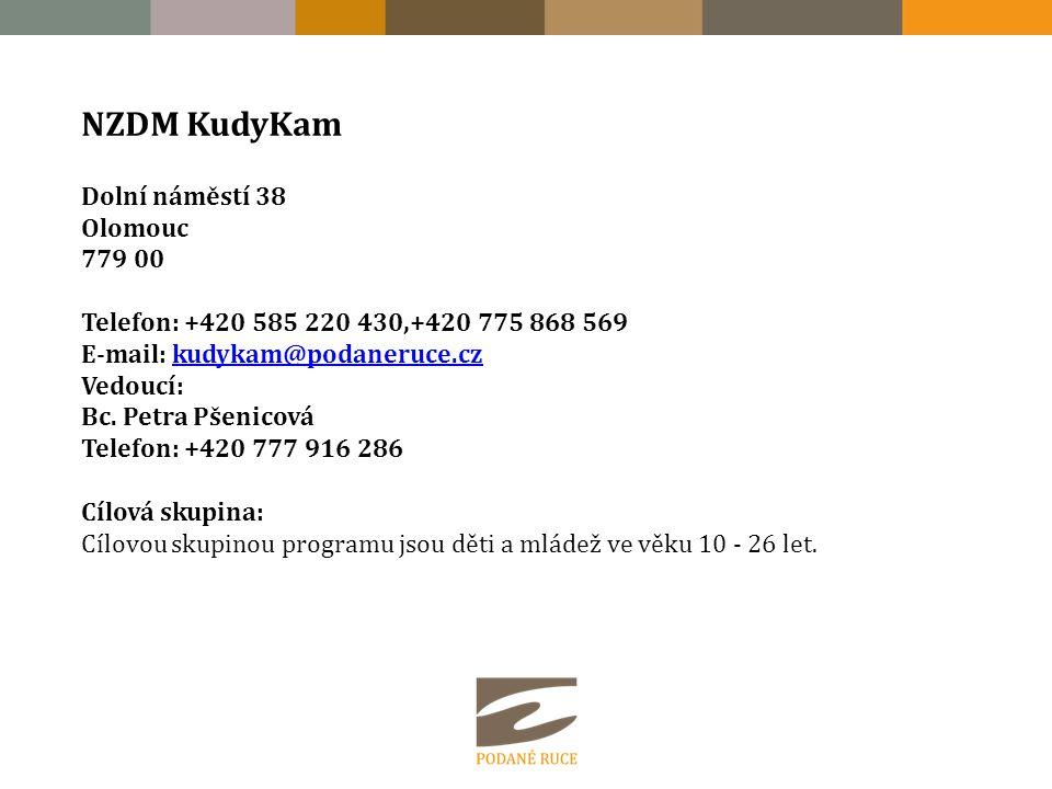 NZDM KudyKam Dolní náměstí 38 Olomouc 779 00 Telefon: +420 585 220 430,+420 775 868 569 E-mail: kudykam@podaneruce.czkudykam@podaneruce.cz Vedoucí: Bc.