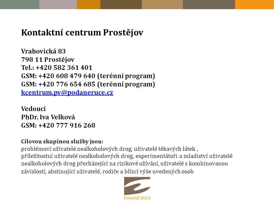 Kontaktní centrum Prostějov Vrahovická 83 798 11 Prostějov Tel.: +420 582 361 401 GSM: +420 608 479 640 (terénní program) GSM: +420 776 654 685 (terén