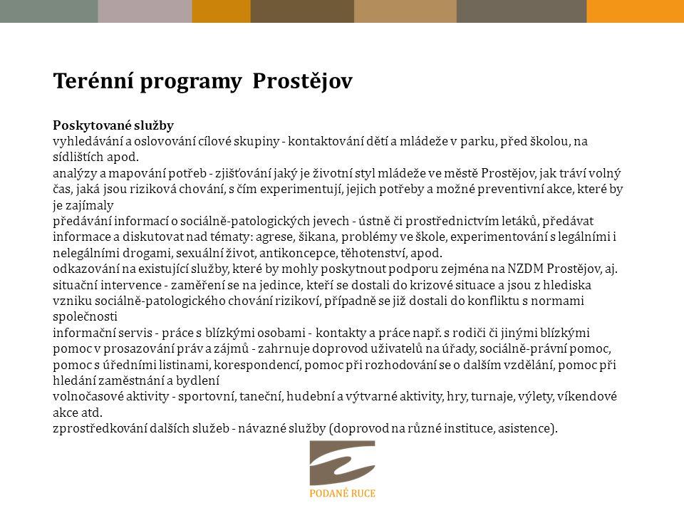 Terénní programy Prostějov Poskytované služby vyhledávání a oslovování cílové skupiny - kontaktování dětí a mládeže v parku, před školou, na sídlištích apod.