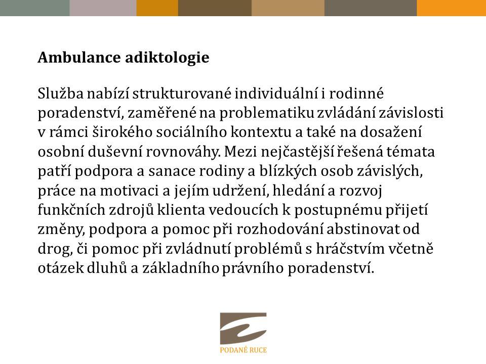Ambulance adiktologie Služba nabízí strukturované individuální i rodinné poradenství, zaměřené na problematiku zvládání závislosti v rámci širokého sociálního kontextu a také na dosažení osobní duševní rovnováhy.