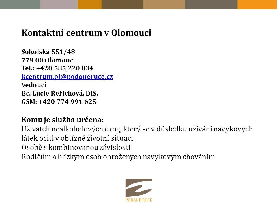 Kontaktní centrum v Olomouci Sokolská 551/48 779 00 Olomouc Tel.: +420 585 220 034 kcentrum.ol@podaneruce.cz kcentrum.ol@podaneruce.cz Vedoucí Bc.