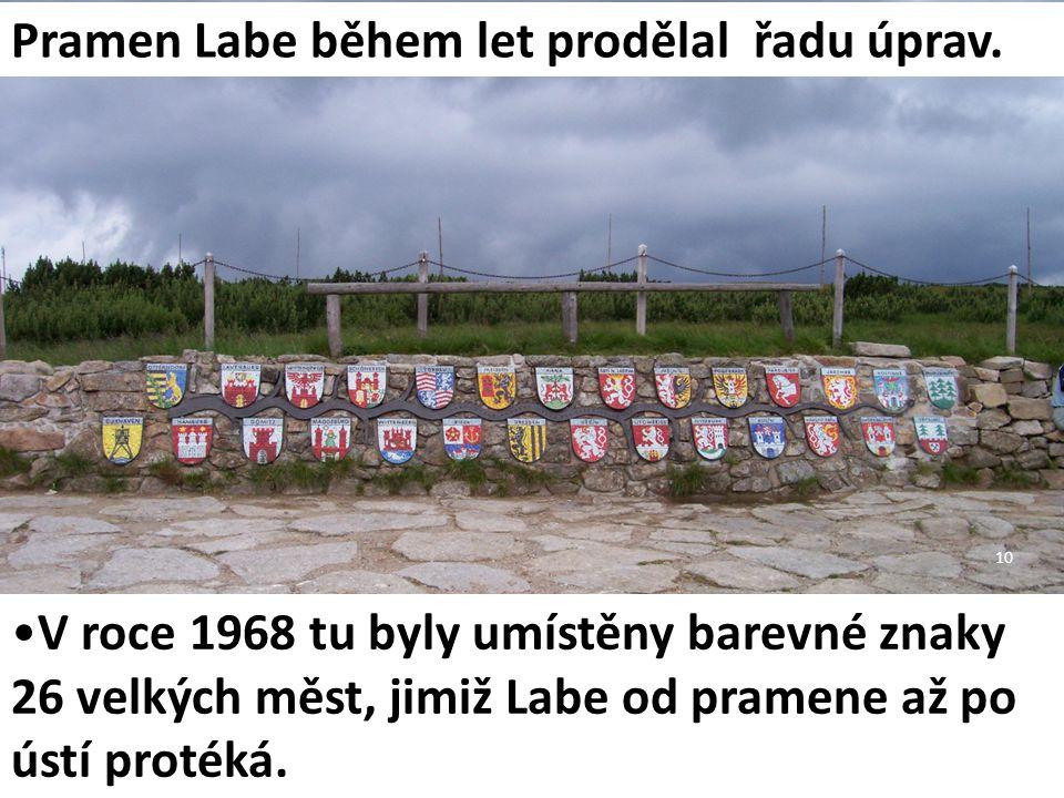 Pramen Labe během let prodělal řadu úprav. V roce 1968 tu byly umístěny barevné znaky 26 velkých měst, jimiž Labe od pramene až po ústí protéká. 10