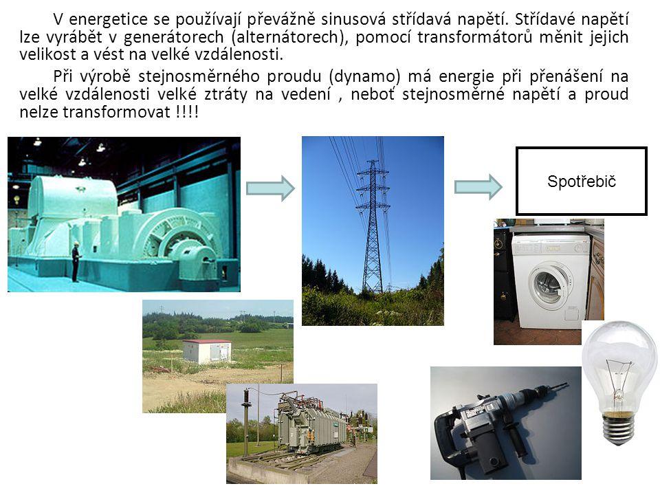 V energetice se používají převážně sinusová střídavá napětí. Střídavé napětí lze vyrábět v generátorech (alternátorech), pomocí transformátorů měnit j