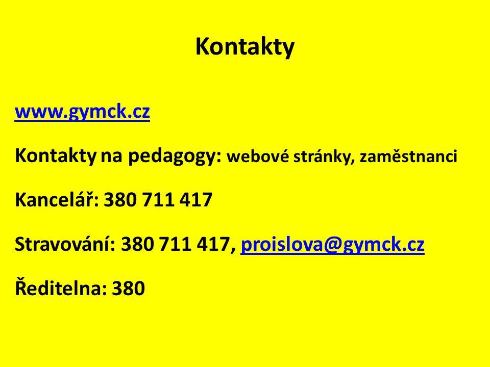 Kontakty www.gymck.cz Kontakty na pedagogy: webové stránky, zaměstnanci Kancelář: 380 711 417 Stravování: 380 711 417, proislova@gymck.czproislova@gym
