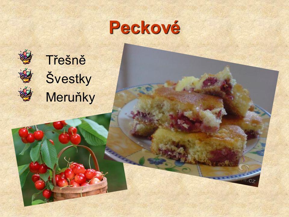 Peckové Třešně Švestky Meruňky