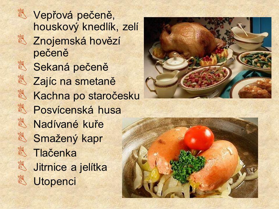 Vepřová pečeně, houskový knedlík, zelí  Znojemská hovězí pečeně  Sekaná pečeně  Zajíc na smetaně  Kachna po staročesku  Posvícenská husa  Nadí