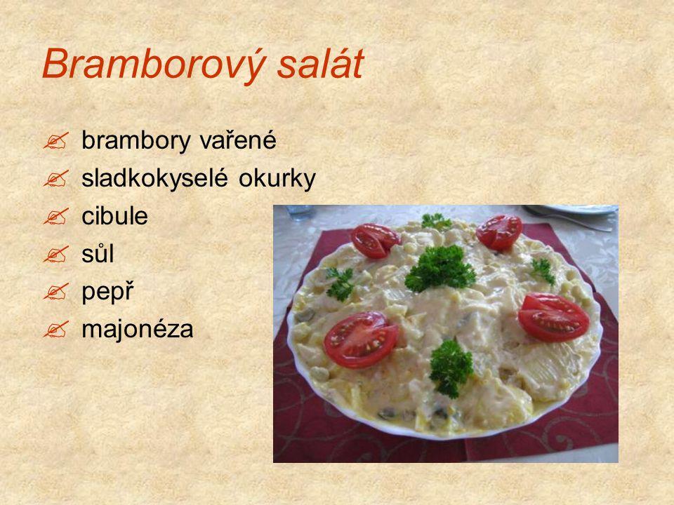 Bramborový salát  brambory vařené  sladkokyselé okurky  cibule  sůl  pepř  majonéza