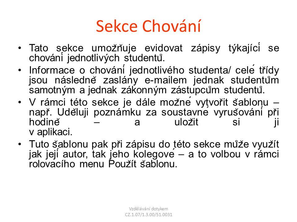 Sekce Chování Tato sekce umoz ̌ n ̌ uje evidovat zápisy týkající se chování jednotlivých studentu ̊. Informace o chování jednotlivého studen