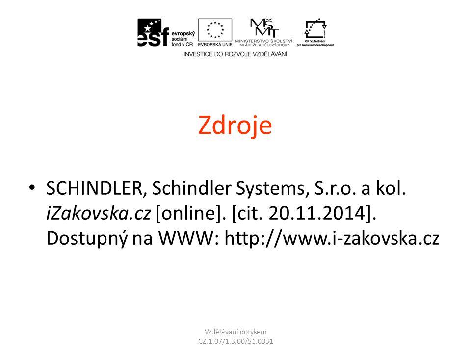 Zdroje SCHINDLER, Schindler Systems, S.r.o. a kol. iZakovska.cz [online]. [cit. 20.11.2014]. Dostupný na WWW: http://www.i-zakovska.cz Vzdělávání doty