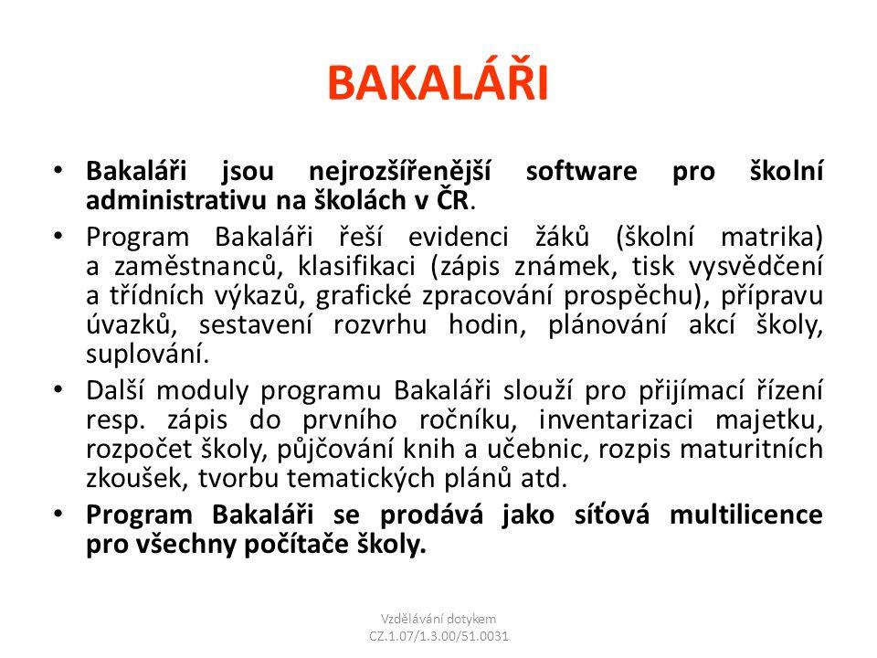 BAKALÁŘI Bakaláři jsou nejrozšířenější software pro školní administrativu na školách v ČR. Program Bakaláři řeší evidenci žáků (školní matrika) a zamě