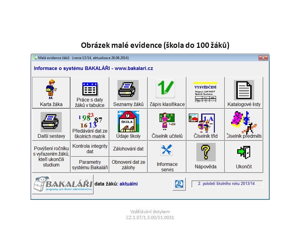 Obrázek malé evidence (škola do 100 žáků) Vzdělávání dotykem CZ.1.07/1.3.00/51.0031