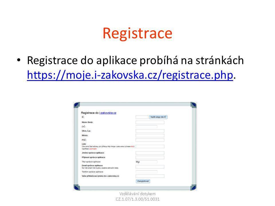 Registrace Registrace do aplikace probíhá na stránkách https://moje.i-zakovska.cz/registrace.php. https://moje.i-zakovska.cz/registrace.php Vzděláv