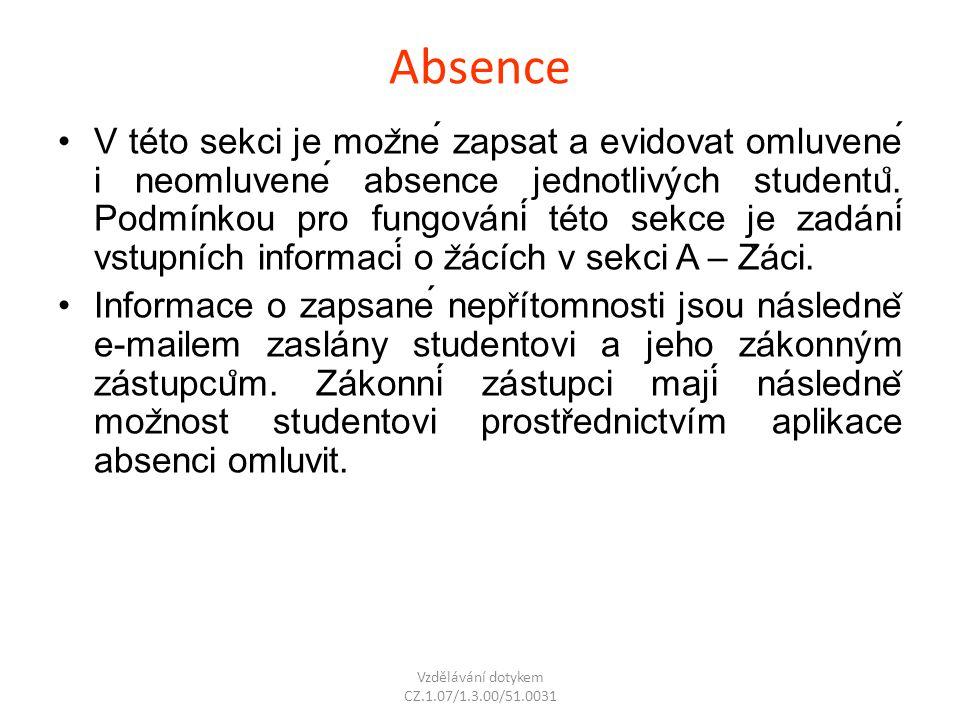 Absence V této sekci je moz ̌ né zapsat a evidovat omluvené i neomluvené absence jednotlivých studentu ̊. Podmínkou pro fungování této sekce