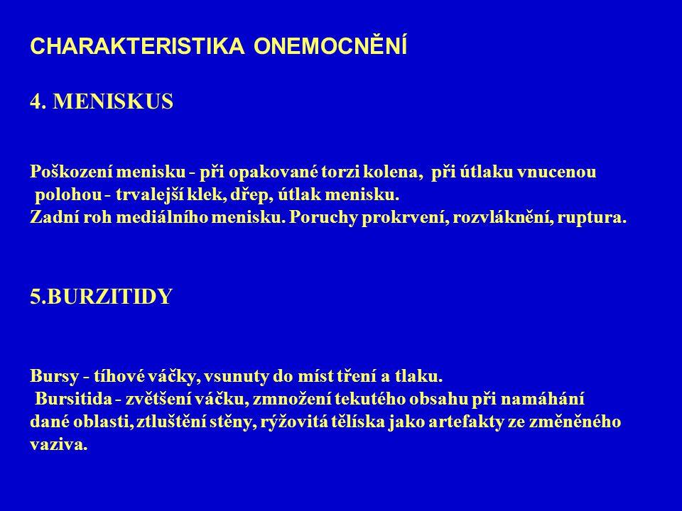 CHARAKTERISTIKA ONEMOCNĚNÍ 4.