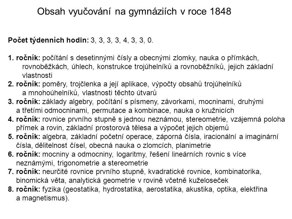 Obsah vyučování na gymnáziích v roce 1848 Počet týdenních hodin: 3, 3, 3, 3, 4, 3, 3, 0.