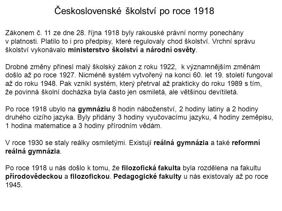 Československé školství po roce 1918 Zákonem č.11 ze dne 28.