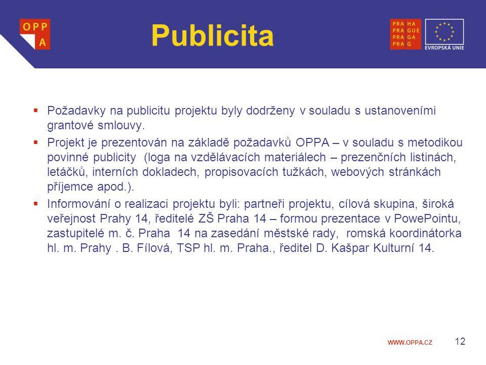 WWW.OPPA.CZ Publicita  Požadavky na publicitu projektu byly dodrženy v souladu s ustanoveními grantové smlouvy.  Projekt je prezentován na základě p