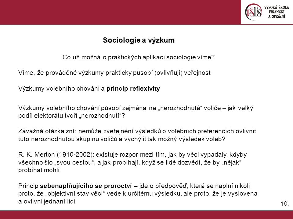 10. Sociologie a výzkum Co už možná o praktických aplikací sociologie víme.