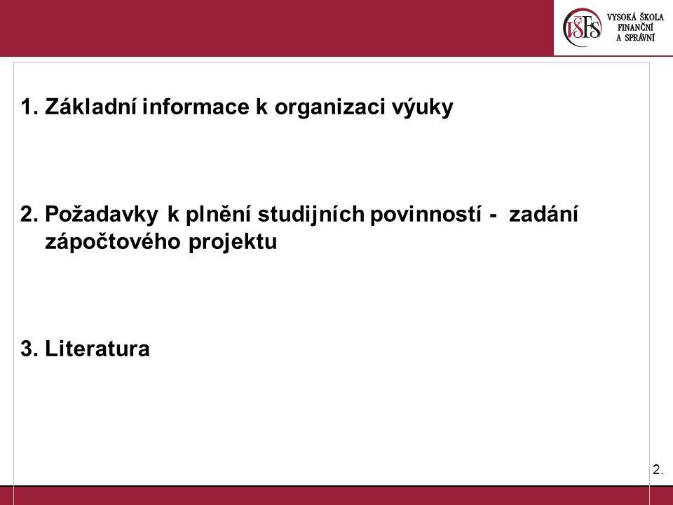 2.2. 1.Základní informace k organizaci výuky 2.