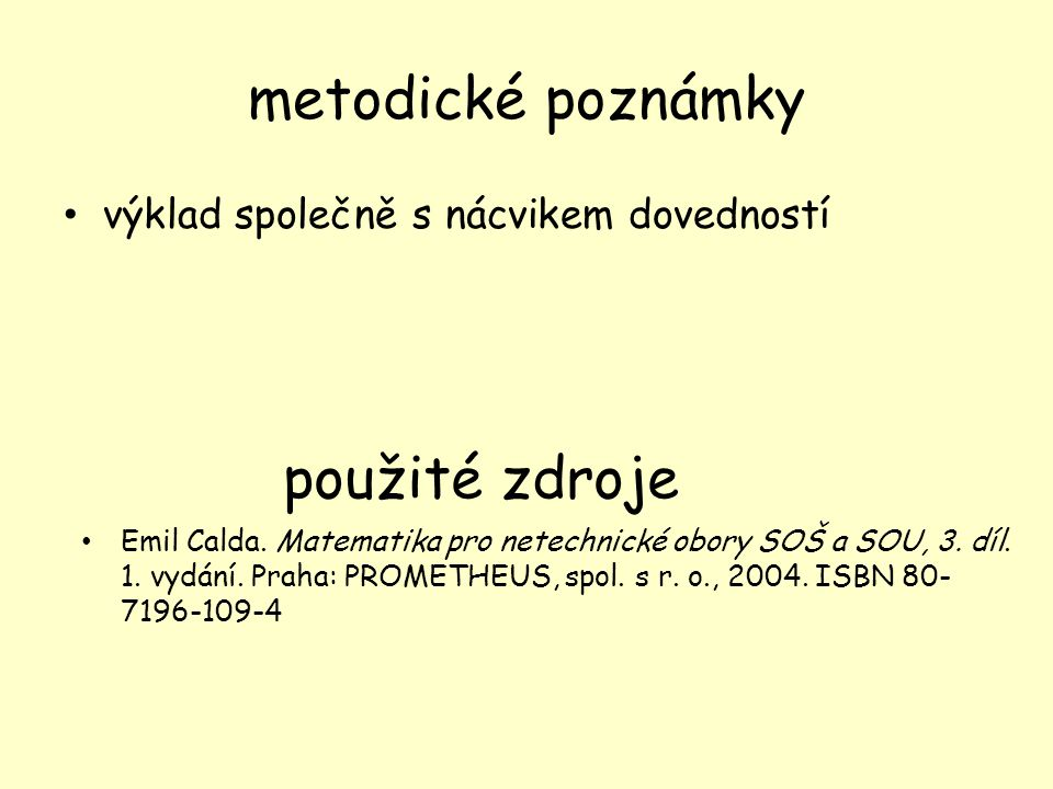 metodické poznámky výklad společně s nácvikem dovedností použité zdroje Emil Calda.