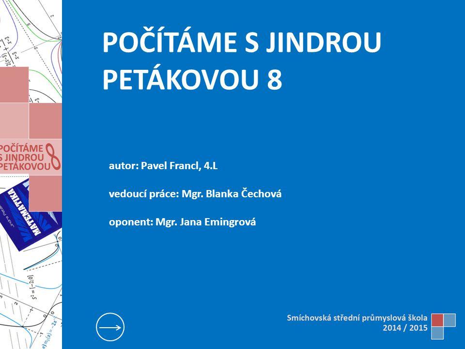 K FRANCL PAVEL   POČÍTÁME S JINDROU PETÁKOVOU 8 2 O MNĚ O PROJEKTU POČETNÍ ČÁST WEBOVÉ STRÁNKY ROZCESTNÍK ZÁVĚR
