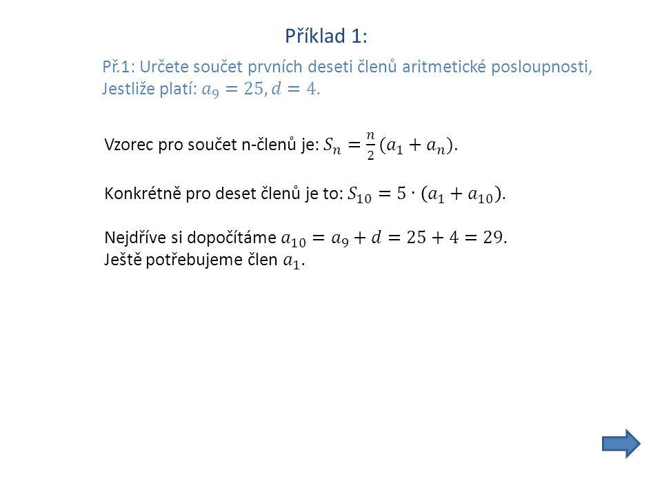 Příklad 3: Př.3: Mezi čísla 8 a 20 vložte tolik členů aritmetické posloupnosti, aby jejich součet byl 196.