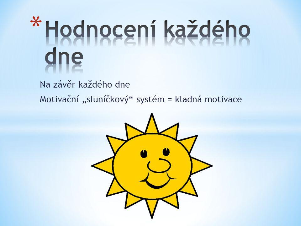 """Na závěr každého dne Motivační """"sluníčkový systém = kladná motivace"""