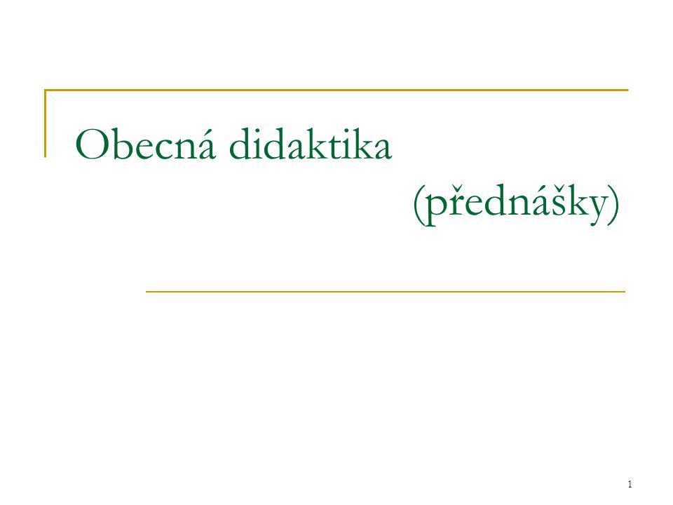 2 Tématický plán přednášek 1.Didaktika a její předmět.