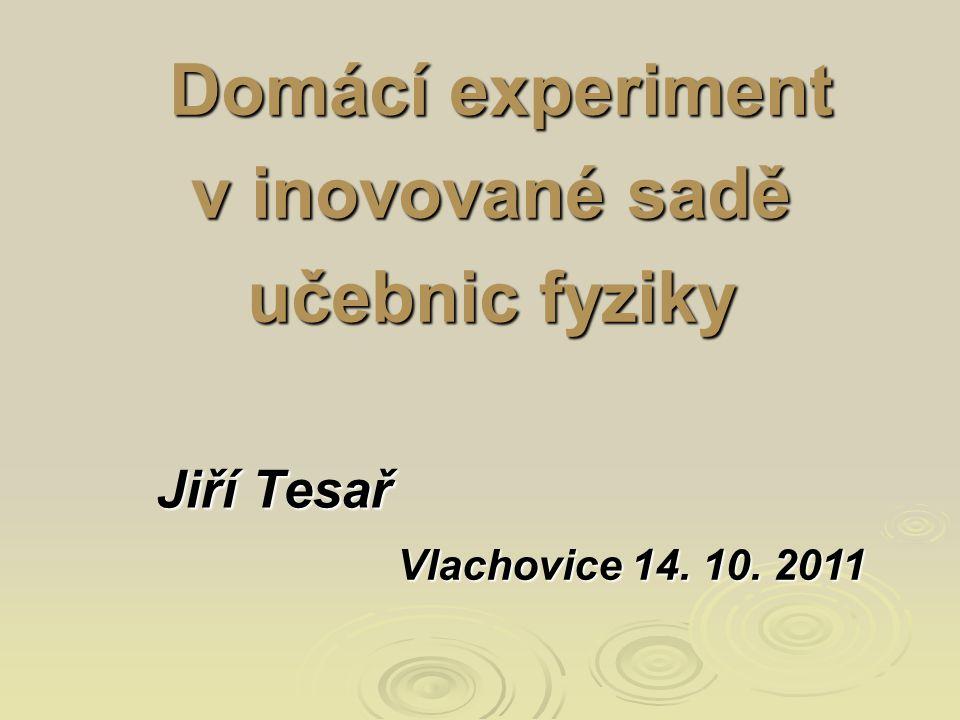Experiment ve výuce fyziky   Výuka na ZŠ se řídí podle RVP, resp.