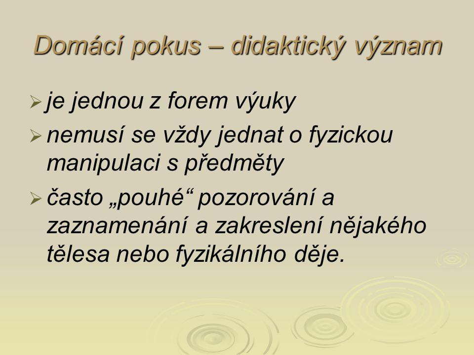 Didaktický rozbor vybraných domácích pokusů [5] Didaktický rozbor vybraných domácích pokusů [5]  Praktické pokusy s lupou a triedrem: 3.