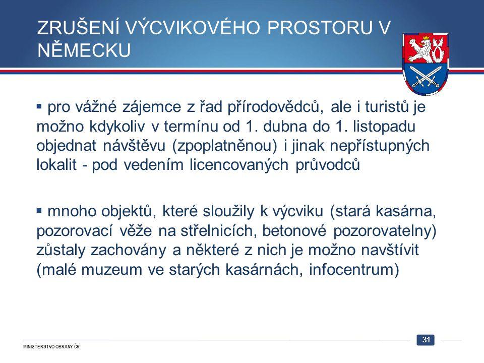 MINISTERSTVO OBRANY ČR 31  pro vážné zájemce z řad přírodovědců, ale i turistů je možno kdykoliv v termínu od 1. dubna do 1. listopadu objednat návšt