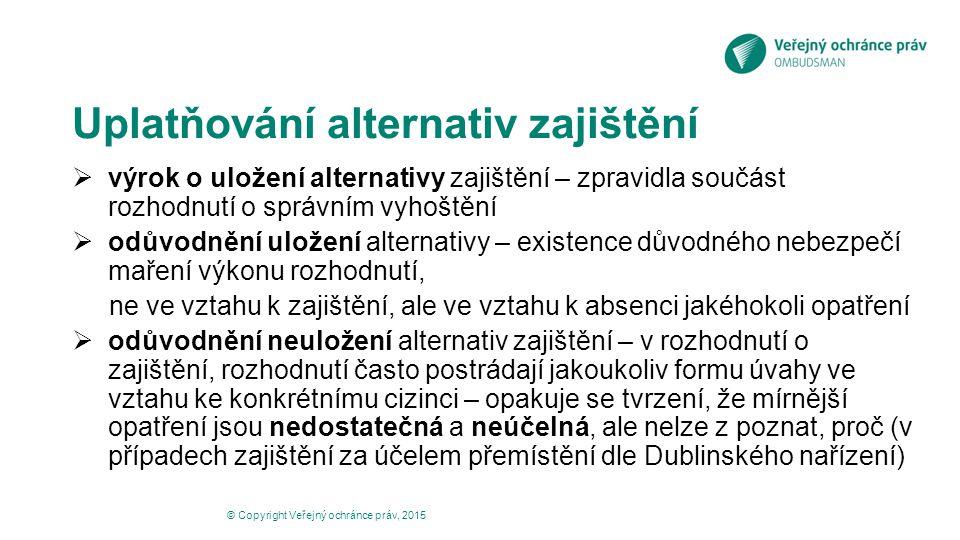 Uplatňování alternativ zajištění  výrok o uložení alternativy zajištění – zpravidla součást rozhodnutí o správním vyhoštění  odůvodnění uložení alte