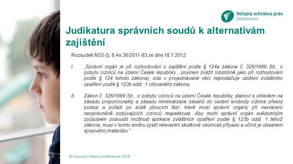 """Judikatura správních soudů k alternativám zajištění Rozsudek NSS čj. 8 As 36/2011-83 ze dne 18.1.2012: I.""""Správní orgán je při rozhodování o zajištění"""