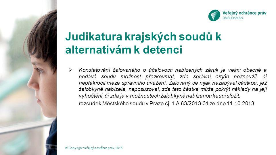 Judikatura krajských soudů k alternativám k detenci  Konstatování žalovaného o účelovosti nabízených záruk je velmi obecné a nedává soudu možnost pře