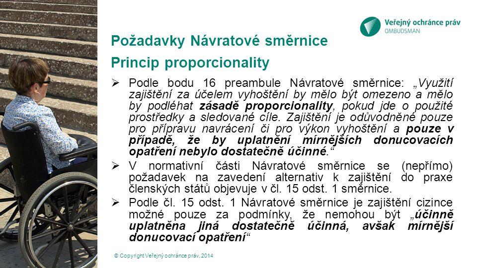 """Požadavky Návratové směrnice Princip proporcionality  Podle bodu 16 preambule Návratové směrnice: """"Využití zajištění za účelem vyhoštění by mělo být"""