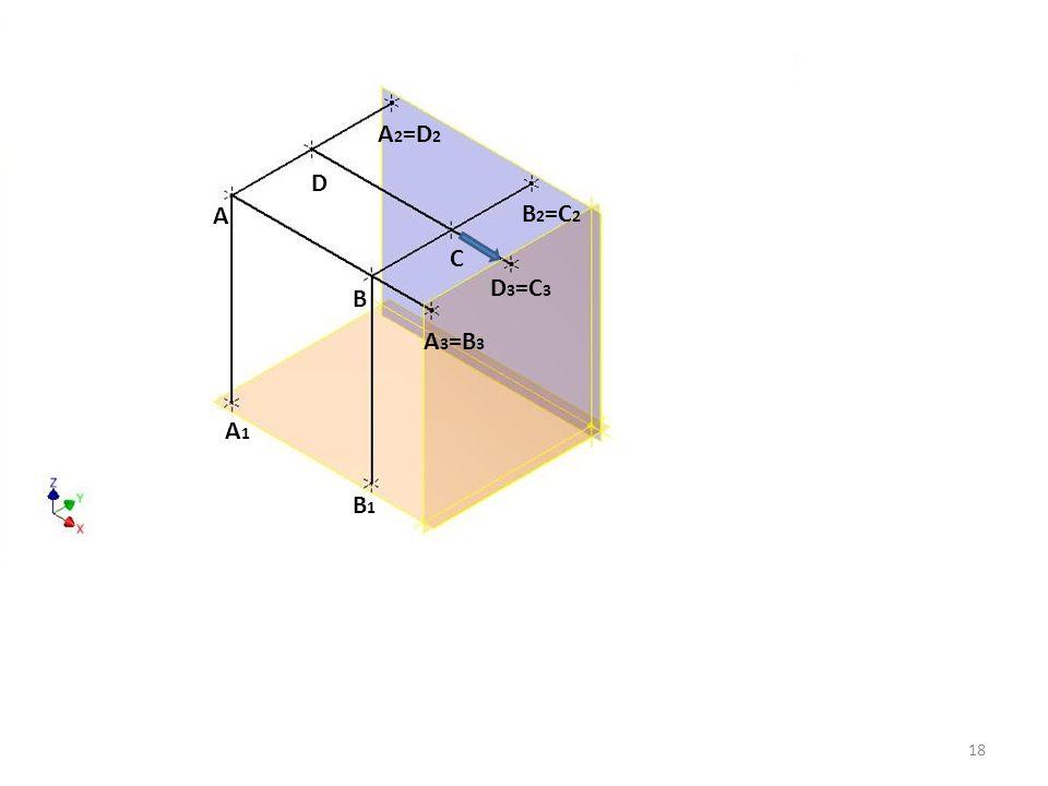 A B C D A 2 =D 2 B 2 =C 2 D 3 =C 3 A 3 =B 3 A1A1 B1B1 18