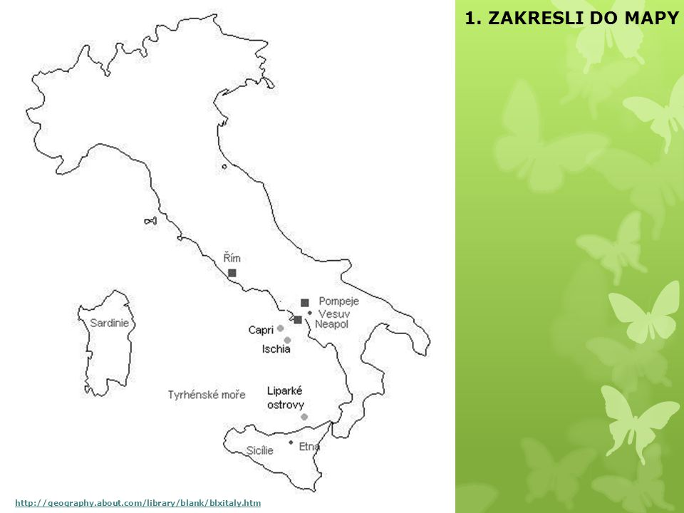 1. ZAKRESLI DO MAPY http://geography.about.com/library/blank/blxitaly.htm