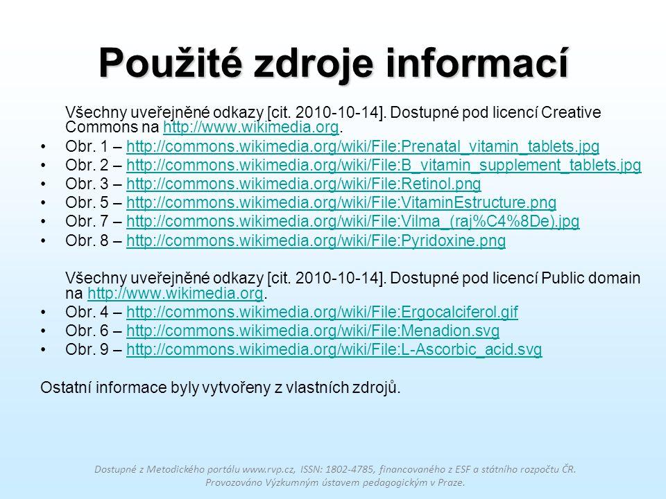 Použité zdroje informací Všechny uveřejněné odkazy [cit. 2010-10-14]. Dostupné pod licencí Creative Commons na http://www.wikimedia.org.http://www.wik