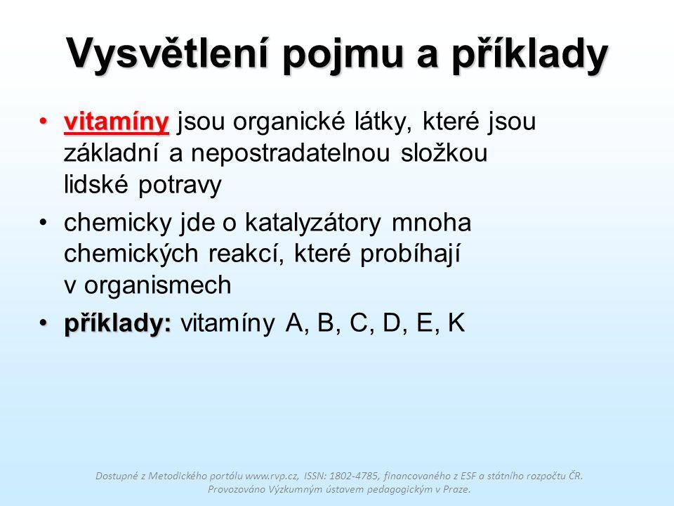 Vysvětlení pojmu a příklady vitamínyvitamíny jsou organické látky, které jsou základní a nepostradatelnou složkou lidské potravy chemicky jde o kataly