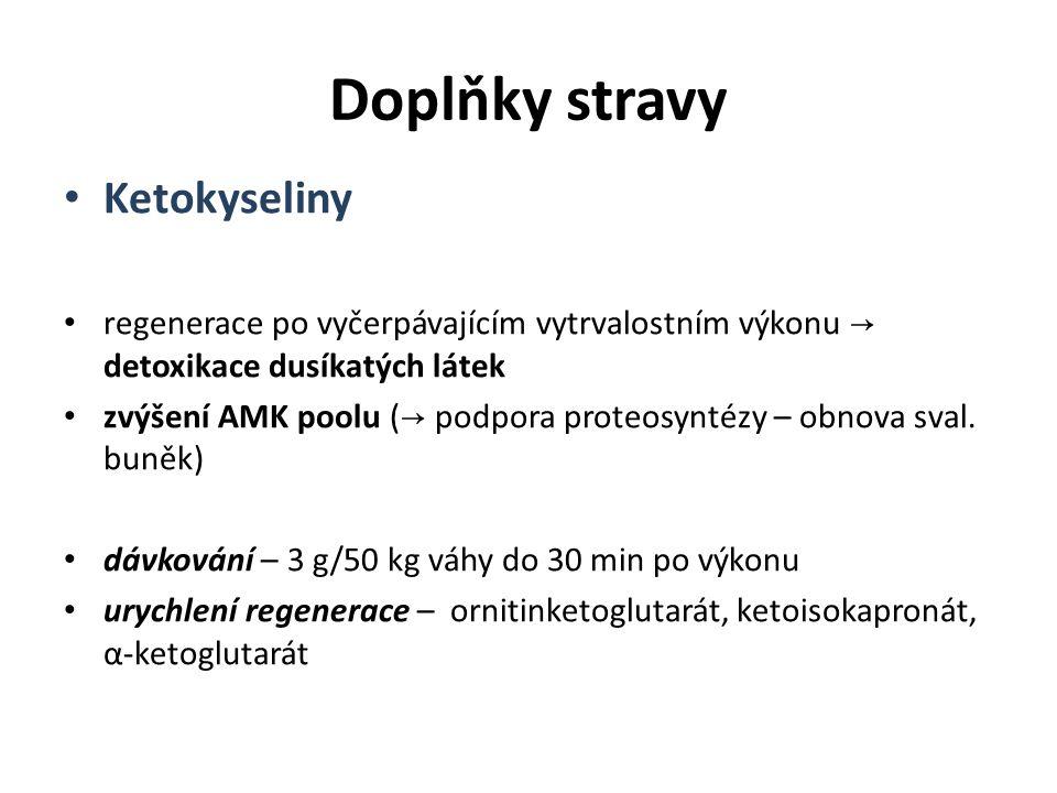 Doplňky stravy Ketokyseliny regenerace po vyčerpávajícím vytrvalostním výkonu → detoxikace dusíkatých látek zvýšení AMK poolu ( → podpora proteosyntéz