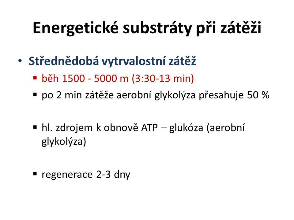 Střednědobá vytrvalostní zátěž  běh 1500 - 5000 m (3:30-13 min)  po 2 min zátěže aerobní glykolýza přesahuje 50 %  hl. zdrojem k obnově ATP – glukó