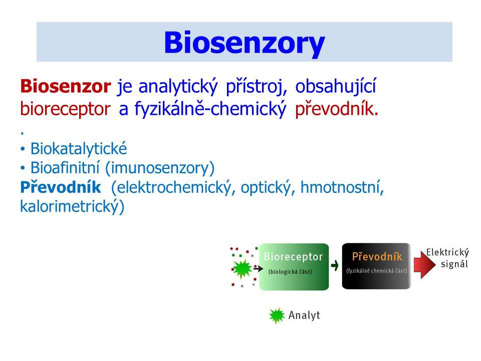 Biosenzory Biosenzor je analytický přístroj, obsahující bioreceptor a fyzikálně-chemický převodník.. Biokatalytické Bioafinitní (imunosenzory) Převodn