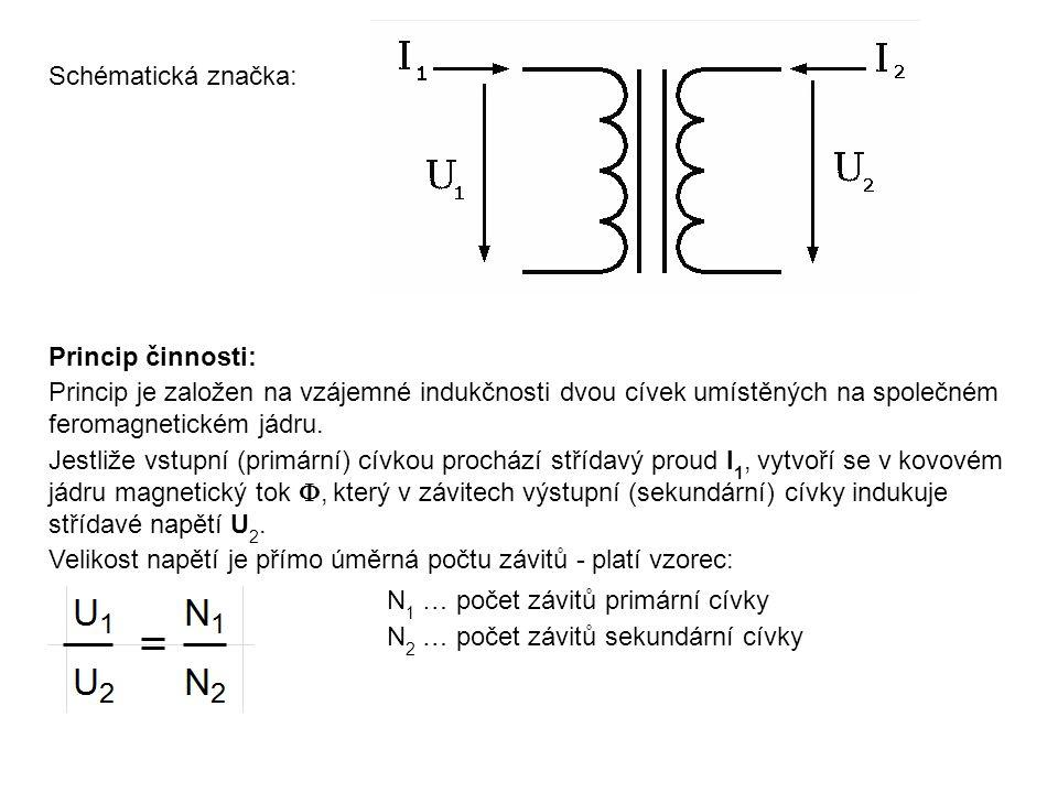 Schématická značka: Princip činnosti: Princip je založen na vzájemné indukčnosti dvou cívek umístěných na společném feromagnetickém jádru.