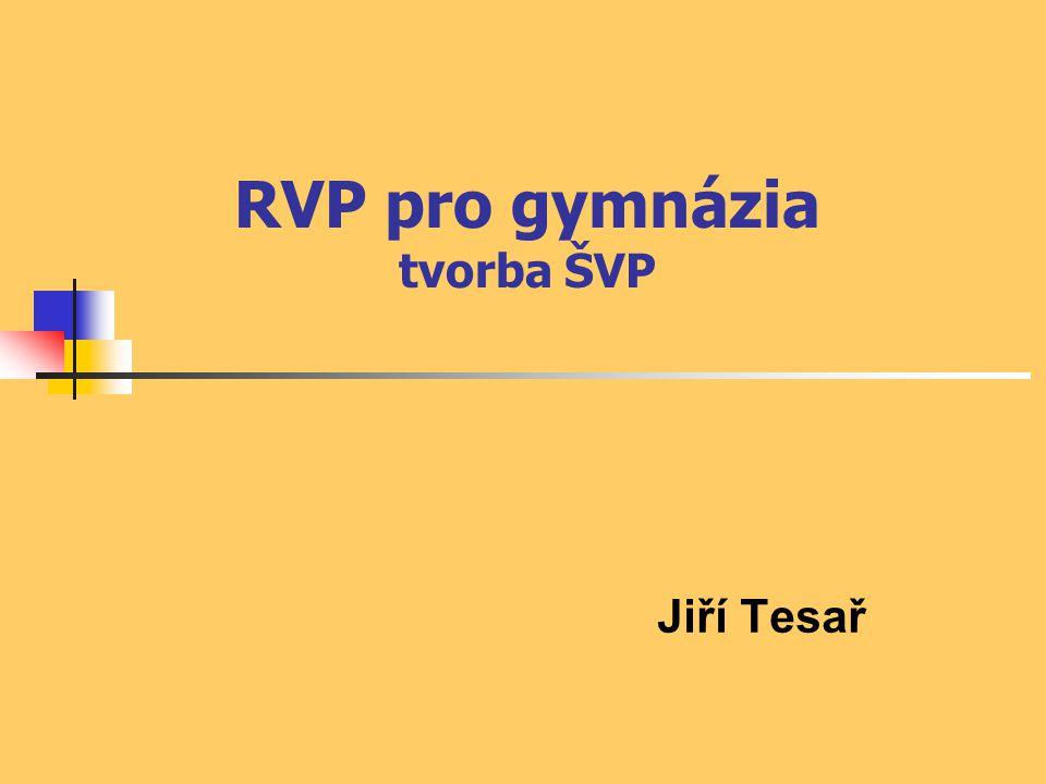 RVP pro gymnázia tvorba ŠVP Jiří Tesař