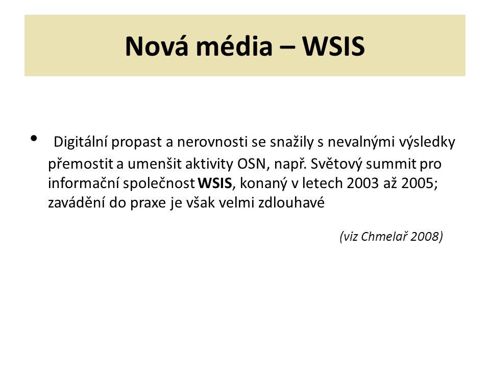 Nová média – WSIS Digitální propast a nerovnosti se snažily s nevalnými výsledky přemostit a umenšit aktivity OSN, např.