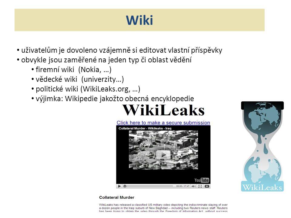 uživatelům je dovoleno vzájemně si editovat vlastní příspěvky obvykle jsou zaměřené na jeden typ či oblast vědění firemní wiki (Nokia, …) vědecké wiki (univerzity…) politické wiki (WikiLeaks.org, …) výjimka: Wikipedie jakožto obecná encyklopedie Wiki